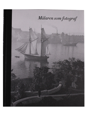 Målaren som fotograf in the group Books / Previous exhibition catalogues at Stiftelsen Prins Eugens Waldemarsudde (12744)